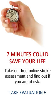 7 Minutes Could Save Your Life. Take our free online stroke assessment and find out if you are at risk. Take Evaluation.