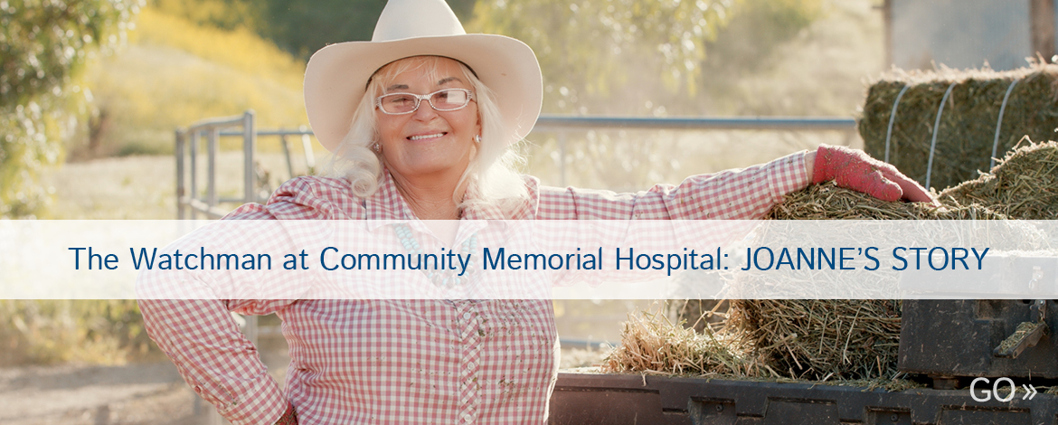 The Watchman at Community Memorial Hospital: Joanne's Story