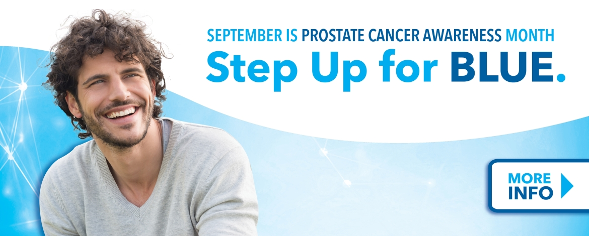 September is Prostate Cancer Awareness Month - More Info