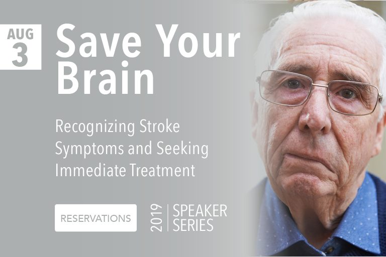 Save Your Brain: Recognizing stroke symptoms and seeking immediate treatment