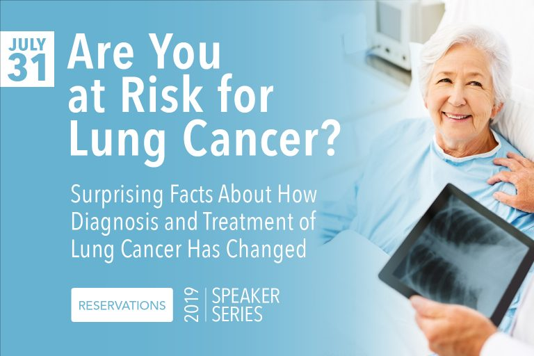 Are you at risk for lung cancer? Come learn surprising new facts about how diagnosis and treatment has changed.