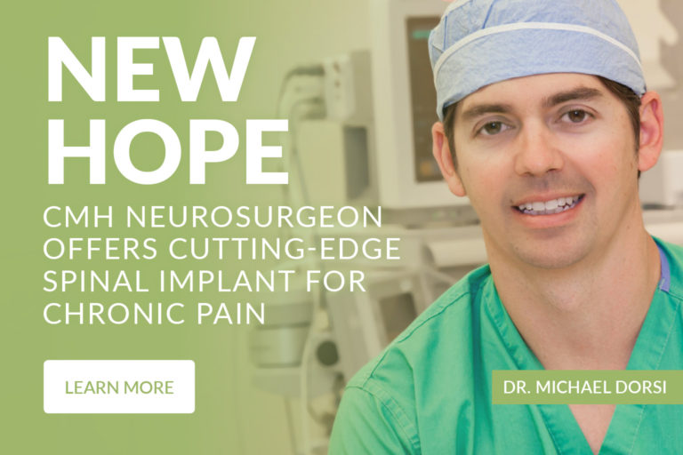 CMH Neurosurgeon offers cutting-edge spinal implant for chronic pain