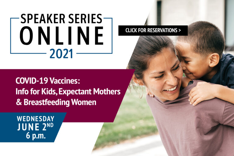 COVID-19 Vaccines: Info for Kids, Expectant Mothers, & Breastfeeding Women Speaker Series Event