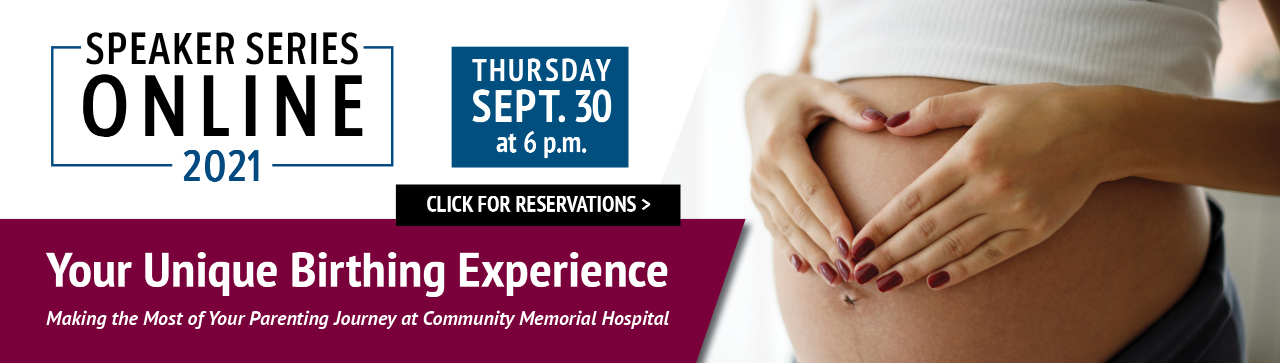 Your Unique Birthing Experience: Making the Most of Your Parenting Journey at Community Memorial Hospital Speaker Series Event